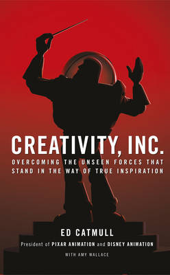 9780593070109 - Creativity, Inc.: Overcoming the Unseen Forces That Stand in the Way of True Inspiration