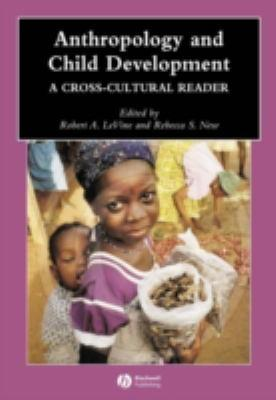 9780631229766 - Anthropology And Child Development: A Cross-Cultural Reader