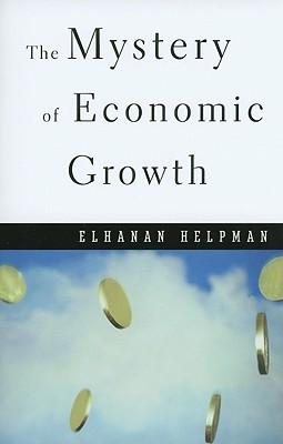 9780674046054 - The mystery of economic growth