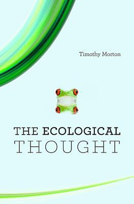 9780674064225 - The ecological thought