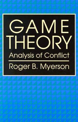 9780674341166 - Game theory analysis of conflict