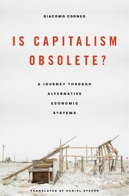 9780674495289 - Is Capitalism Obsolete?: A Journey Through Alternative Economic Systems
