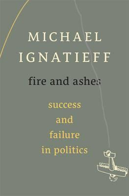 9780674725997 - Fire and Ashes: Success and Failure in Politics