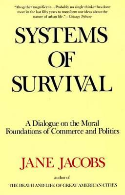 9780679748168 - Systems of Survival: A Dialogue on the Moral Foundations of Commerce and Politics