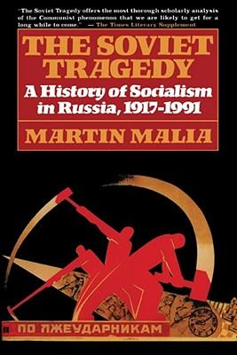 9780684823133 - The Soviet Tragedy: A History of Socialism in Russia, 1917-1991