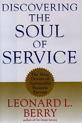 9780684845111 - Discovering the soul of service the nine drivers of sustaina ble business success