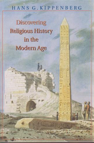 9780691009094 - Discovering religious history in the modern age