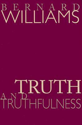 9780691117911 - Truth and truthfulness an essy on genealogy