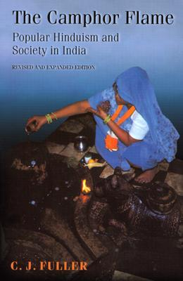 9780691120485 - The camphor flame popular hinduism and society in india