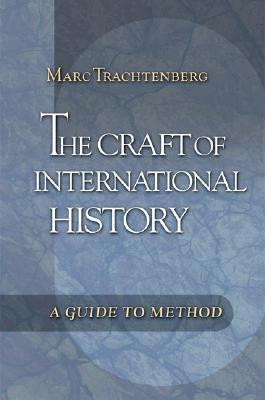 9780691125695 - The craft of international history a guide to method
