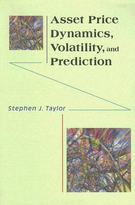 9780691134796 - Asset price dynamics, volatility, and prediction