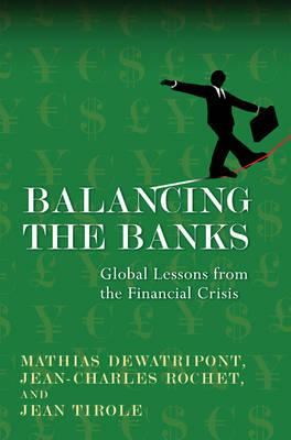 9780691145235 - Balancing the banks global lessons from the financial crisis