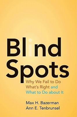 9780691147505 - Blind spots why we fail to do what's right and what to do about it