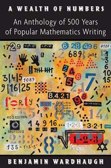 9780691147758 - A wealth of numbers an anthology of 500 years of popular mathematics writing