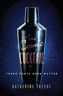 9780691153353 - The Cosmic Cocktail