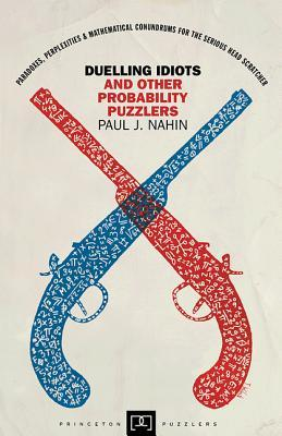 9780691155005 - Duelling idiots and other probability puzzlers