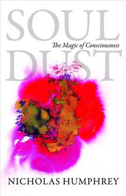 9780691156378 - Soul Dust The Magic of Consciousness