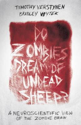 9780691157283 - Do Zombies Dream of Undead Sheep?: A Neuroscientific View of the Zombie Brain