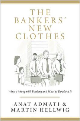 9780691162386 - The Bankers' New Clothes: What's Wrong with Banking and What to Do About it