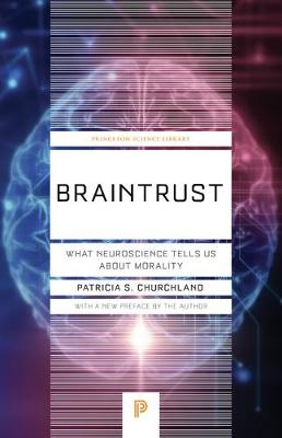 9780691180977 - Braintrust : what neuroscience tells us about morality