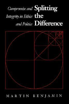 9780700604555 - Splitting the difference compromise and integrity in ethics and politics