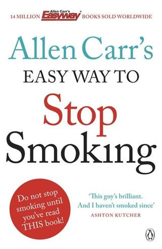 Allen Carr's Easy Way to Stop Smoking : Be a Happy Non-smoker for the Rest of Your Life