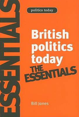 9780719079399 - British politics today: the essentials