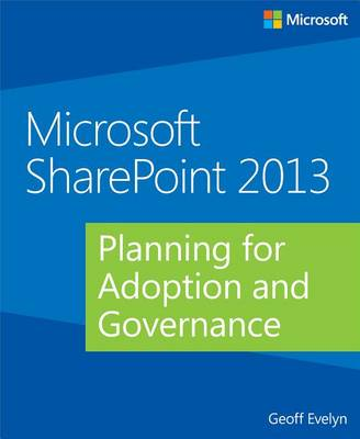 9780735672383 - Microsoft SharePoint 2013 Planning for Adoption and Governance