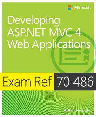 9780735677432 - Exam Ref 70-486 Developing ASP.NET MVC 4 Web Applications (MCSD)