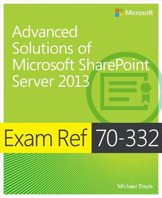 9780735678941 - Exam Ref 70-332 Advanced Solutions of Microsoft SharePoint Server 2013 (MCSE)