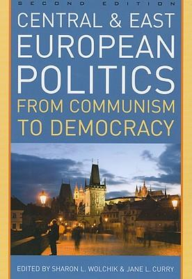 9780742567344 - Central and east european politics: from communism to democr acy