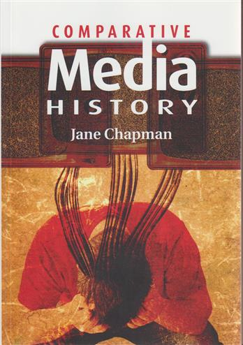 9780745632438 - Comparative media history from 1789 to the present
