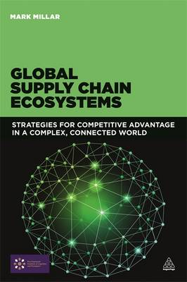 9780749471583 - Global Supply Chain Ecosystems: Strategies for Competitive Advantage in a Complex, Connected World