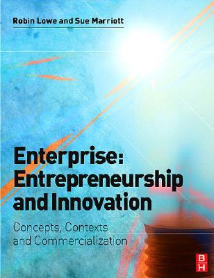 9780750669207 - Enterprise, entrepreneurship and innovation concepts, contexts and commercialization