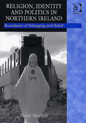 9780754641551 - Religion, identity and politics in northern ireland: boundar ies of