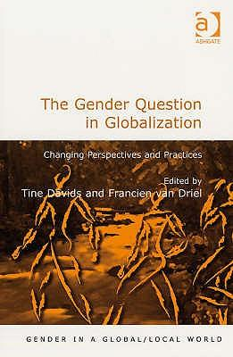 9780754673224 - The gender question in globalization changing perspectives and practices
