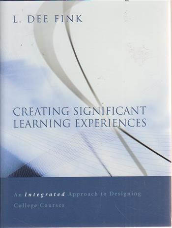 9780787960551 - Creating significant learning experiences an integrated appr oach to designing college courses