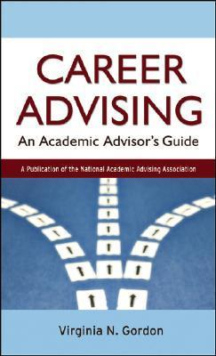 9780787983673 - Career advising an academic advisor's guide