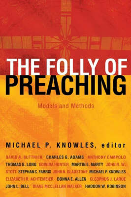 9780802824653 - The Folly of Preaching : Models and Methods