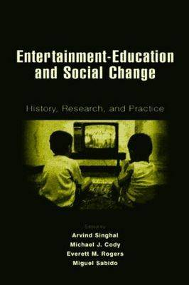 9780805845532 - Entertainment-Education and Social Change: History, Research, and Practice