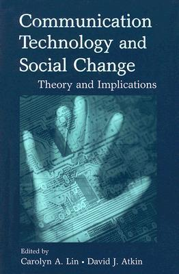 9780805856149 - Communication Technology and Social Change: Theory and Implications