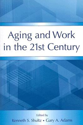 9780805857276 - Aging and work in the 21st century