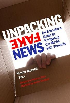 9780807761144 - Unpacking Fake News: An Educator's Guide to Navigating the Media with Students