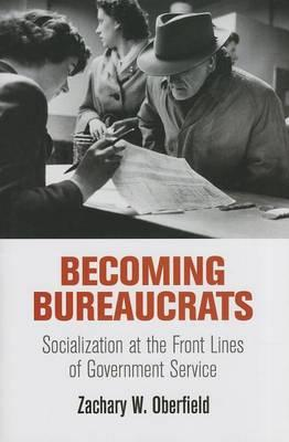 9780812246162 - Becoming Bureaucrats