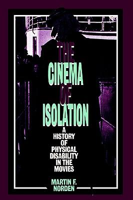 9780813521046 - The cinema of isolation: a history of physical disability in the movies