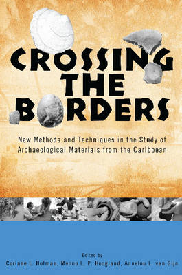 9780817354534 - Crossing the Borders: New Methods and Techniques in the Study of Archaeological Materials from the Caribbean