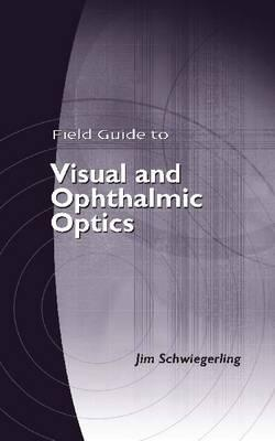 9780819456298 - Field Guide to Visual and Ophthalmic Optics