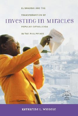 9780824828615 - Investing In Miracles: El Shaddai And The Transformation Of Popular Catholicism In The Philippines