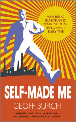 9780857082657 - Self Made Me: Why Being Self-Employed beats Everyday Employment
