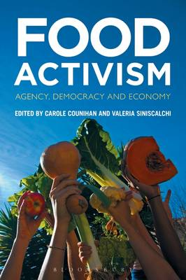 9780857858337 - Food Activism: Agency, Democracy and Economy